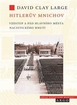 Hitlerův Mnichov - David Clay Large,