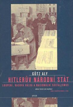 Hitlerův národní stát - Aly Götz