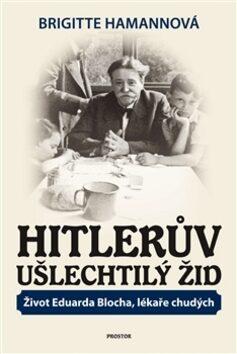 Hitlerův ušlechtilý Žid - Brigitte Hamannová