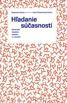 Hľadanie súčasnosti - Radoslav Passia, Ivana Taranenková