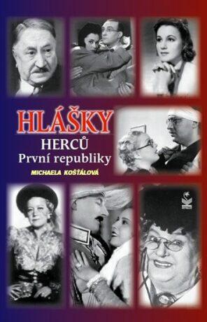 Hlášky herců První republiky - Michaela Košťálová
