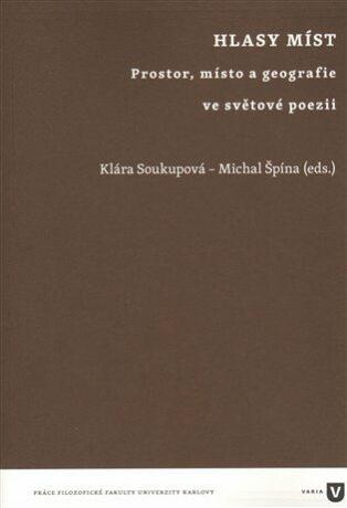 Hlasy míst - Klára Soukupová, Michal Špína