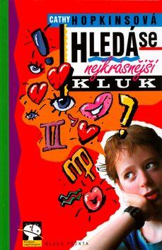 Hledá se nejkrásnější kluk - Cathy Hopkins, Luděk Bárta