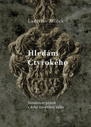 Hledání Čtyřokého - Ladislav Miček