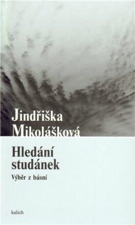 Hledání studánek - Jindřiška Mikolášková