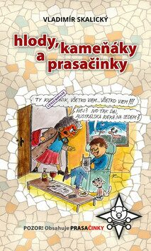 Hlody, kameňáky a prasačinky - Vladimír Skalický