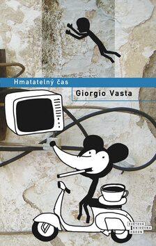 Hmatatelný čas - Giorgio Vasta