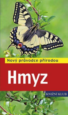 Hmyz - Nový průvodce přírodou - Heiko Bellmann