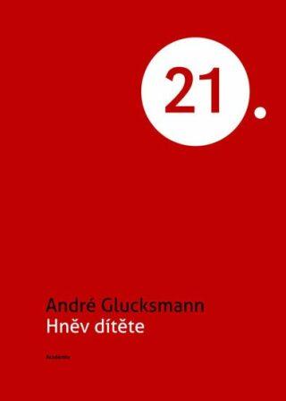 Hněv dítěte - Glucksmann André