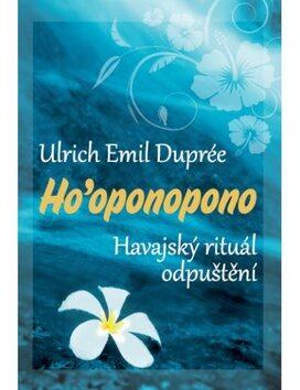 Ho´oponopono - Ulrich Emil Dupreé