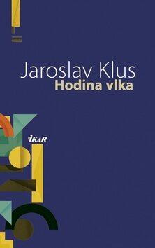 Hodina vlka - Jaroslav Klus