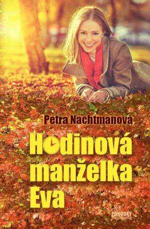 Hodinová manželka Eva - Petra Nachtmanová - e-kniha
