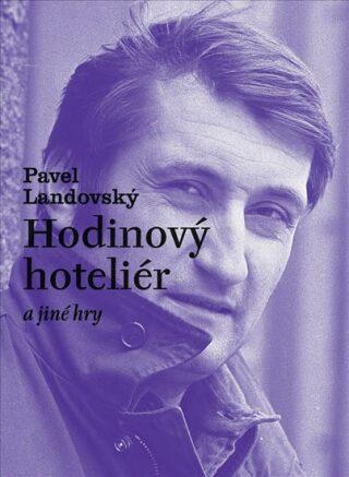 Hodinový hoteliér a jiné hry - Landovský Pavel