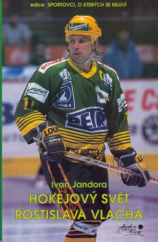 Hokejový svět Rostislava Vlacha - Ivan Jandora