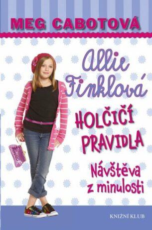 Holčičí pravidla 6: Allie Finklová - Návštěva z minulosti - Meg Cabotová