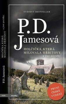 Holčička, která milovala hřbitovy a jiné povídky - Phyllis D. Jamesová