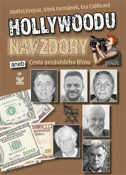 Hollywoodu navzdory - Kolektiv