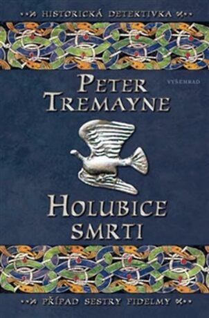 Holubice smrti - Peter Tremayne