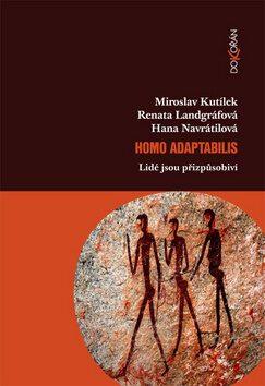Homo adaptabilis - Miroslav Kutílek,Renata Landgrafová,Hana Navrátilová,