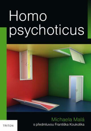 Homo psychoticus - Michaela Malá