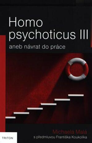 Homo psychoticus III - Michaela Malá