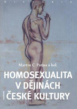 Homosexualita v dějinách české kultury - Martin C. Putna