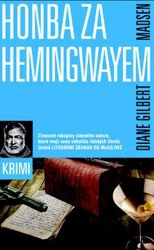 Honba za Hemingwayem - Diane Gilbert Madsen