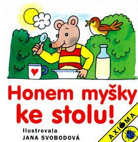 Honem myšky ke stolu! - Jana Svobodová