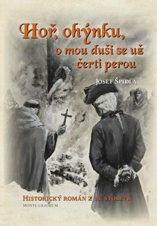 Hoř ohýnku, o mou duši se už čerti perou - Josef Špidla