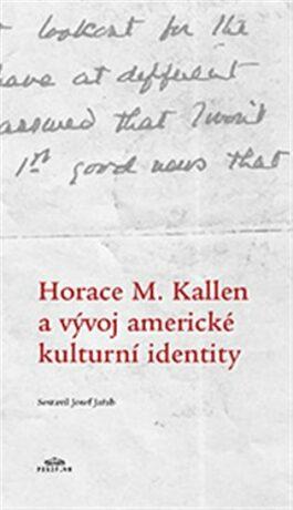 Horace M. Kallen a vývoj americké kulturní identity - Kolektiv