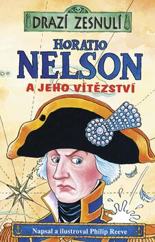 Horatio Nelson - Philip Reeve