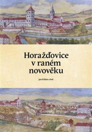 Horažďovice v raném novověku - Jan Kilián