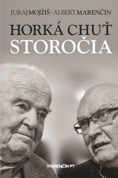 Horká chuť storočia - Albert Marenčin, Juraj Mojžiš