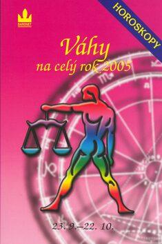 Horoskopy na celý rok 2005 Váhy - Zdeňka Kavalová-Maixnerová