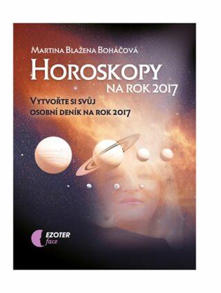 Horoskopy na rok 2017 - Martina Blažena Boháčová