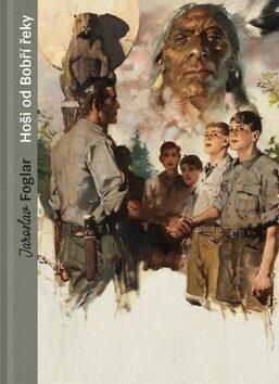 Hoši od Bobří řeky (sběratelské vydání) - Jaroslav Foglar