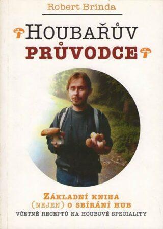 Houbařův průvodce - Robert Brinda
