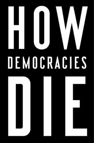How Democracies Die - Steven Levitsky
