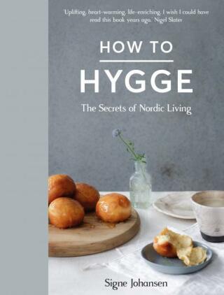 How to Hygge: The Secrets of Nordic Living - Johansen