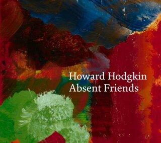 Howard Hodgkin: Absent Friends - Moorhouse