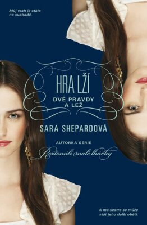Hra lží: Dvě pravdy a lež - Sara Shepard