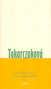 Hra na spoustu bubínků - Olga Tokarczuková