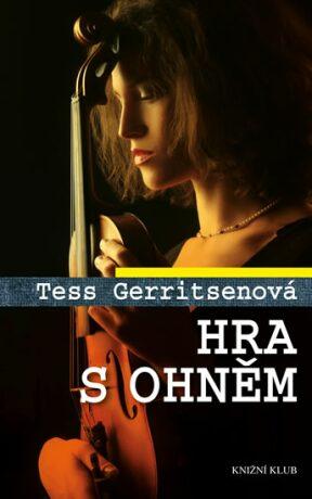 Hra s ohněm - Tess Gerritsen