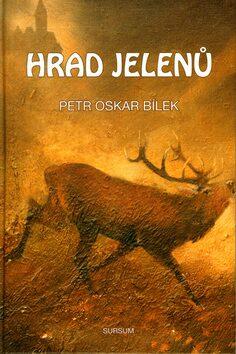 Hrad jelenů - Petr Oskar Bílek, Ladislav Sulík