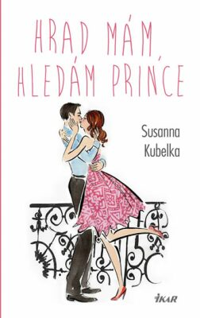 Hrad mám, hledám prince - Susanna Kubelka