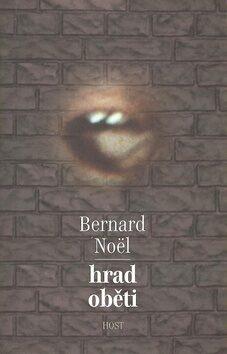 Hrad oběti - Bernard Noël