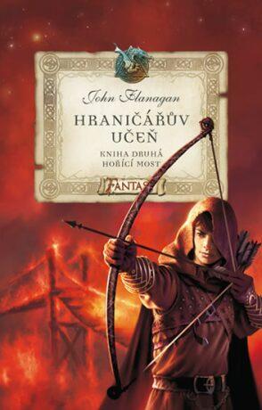 Hraničářův učeň Hořící most - John Flanagan