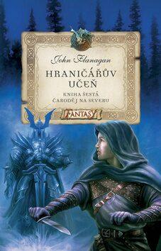 Hraničářův učeň - Čaroděj na severu - John Flanagan