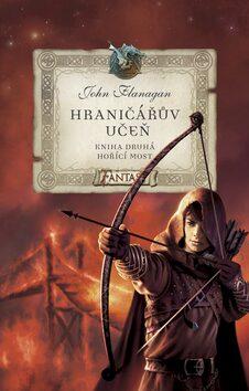 Hraničářův učeň - Hořící most - John Flanagan