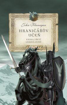 Hraničářův učeň - Ledová země - John Flanagan